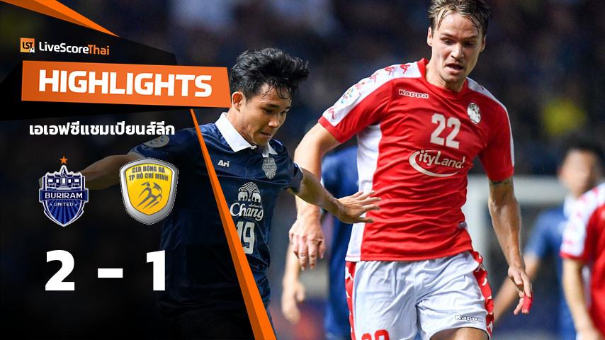 เอเอฟซีแชมเปียนส์ลีก : บุรีรัมย์ ยูไนเต็ด VS Ho Chi Minh City